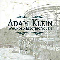 Adam Klein | Wounded Electric Youth