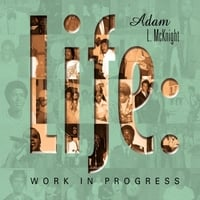 Adam L. McKnight | Life: Work in Progress