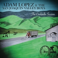 Adam Lopez & the San Joaquin Valley Boys | The Cinderella Sessions