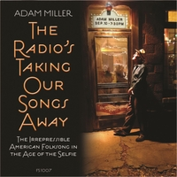 Adam Miller | The Radio's Taking Our Songs Away