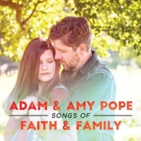 Adam Pope & Amy Pope | Songs of Faith & Family
