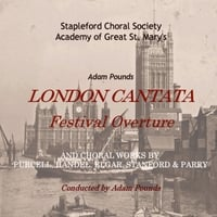 Stapleford Choral Society, Academy of Great St. Mary's & Adam Pounds | London Cantata