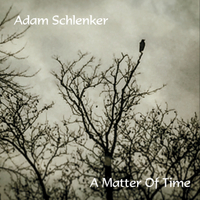 Adam Schlenker | A Matter of Time