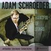 Adam Schroeder: A Handful of Stars