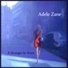 Adele Zane: A Stranger in Town