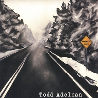 Todd Adelman | Pavement Ends