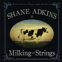 Shane Adkins | Milking the Strings