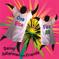 Danny Adlerman and friends | One Size Fits All