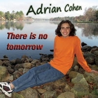 Adrian Cohen | There Is No Tomorrow