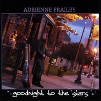 Adrienne Frailey | Goodnight to the Stars