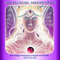 Aeoliah | Archangel Meditation With Solfeggio Frequencies to Activate and Heal Dna