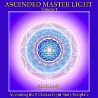 Aeoliah | Ascended Master Light Vol. 1 (Anchoring the 8 Chakra Light Body Template)