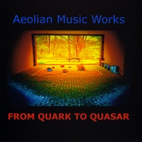 Aeolian Music Works | FROM QUARK TO QUASAR