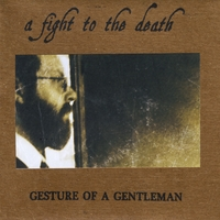 A Fight to the Death | Gesture of a Gentleman