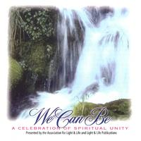 Association for Light and Life | We Can Be: A Celebration of Spiritual Unity