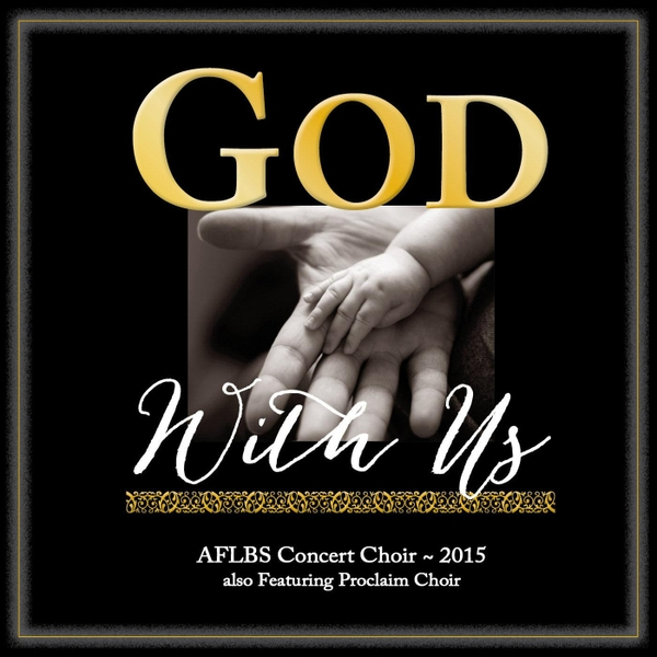 AFLBS Concert Choir & AFLBS Proclaim Choir | God With Us | CD Baby Music  Store