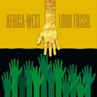 Africa->West | Loud Fossil