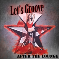 After the Lounge | Let's Groove