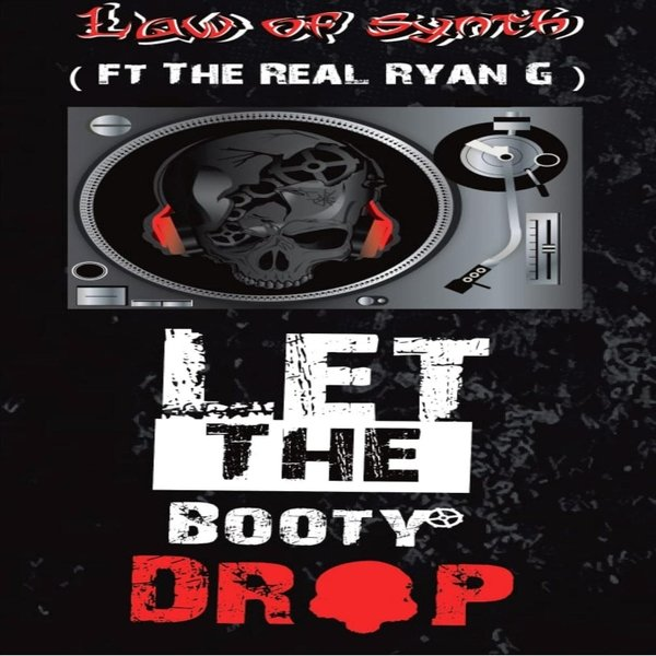 Law Of Synth Let The Booty Drop Cd Baby Music Store