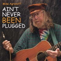 Mike Agranoff | Ain't Never Been Plugged!