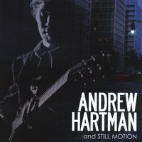 Andrew Hartman and Still Motion - Andrew Hartman and Still Motion
