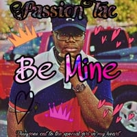 Passion Tae | Be Mine