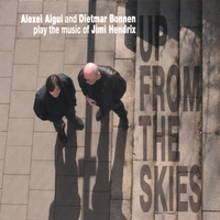 Alexei Aigui, Dietmar Bonnen | Up from the Skies: play the music of Jimi Hendrix