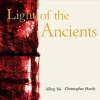 Ailing Sai & Christopher Hardy | Light of the Ancients
