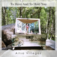 Ailsa Villegas | To Have and to Hold You