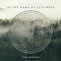 Áine Minogue | In the Name of Stillness