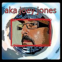 Aka Joey Jones: Aka Joey Jones