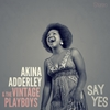 Akina Adderley & the Vintage Playboys: Say Yes
