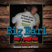 Big Earl | Don't Judge Me! (Live At the Flora-Bama)