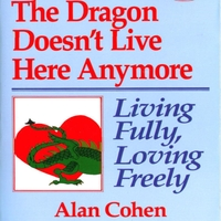 Alan Cohen | The Dragon Doesn't Live Here Anymore