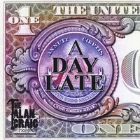 The Alan Craig Project | A Day Late