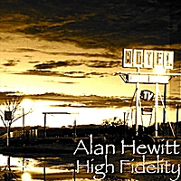 Alan Hewitt | High Fidelity