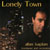 ALAN KAPLAN: Lonely Town