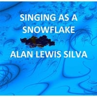 Alan Lewis Silva | Singing as a Snowflake