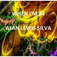 Alan Lewis Silva | When I'm 84