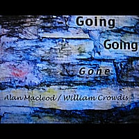 Alan MacLeod & William Crowdis | Going Going Gone
