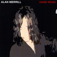 Alan Merrill | Hard Road