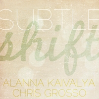 Alanna Kaivalya & Chris Grosso | Subtle Shift