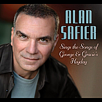 Alan Safier | Alan Safier Sings the Songs of George & Gracie's Heyday