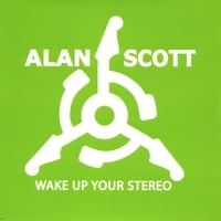Alan Scott | Wake Up Your Stereo