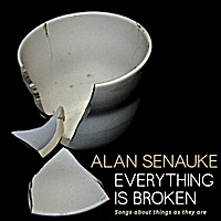 Alan Senauke | Everything Is Broken: Songs About Things As They Are