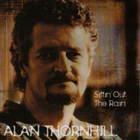 Alan Thornhill | Sittin' Out the Rain