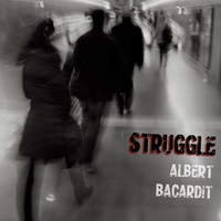 Albert Bacardit: Struggle