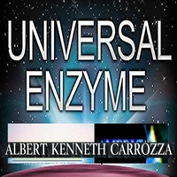 Albert Kenneth Carrozza: Universal Enzyme