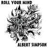 Albert Simpson: Roll Your Mind