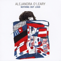 Alejandra O'Leary | Nothing Out Loud
